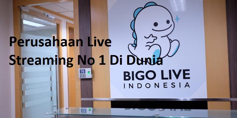 Perusahaan Live Streaming No 1 Di Dunia